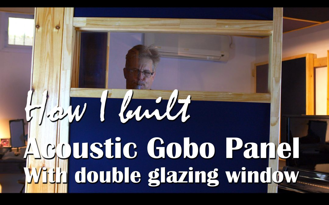 How I built acoustic gobo panel with double glazing window